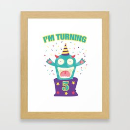 Kids I'm Turning 5 Birthday. Kids 5th Bday Party Monster Framed Art Print
