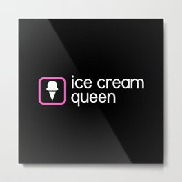 Ice Cream Queen: Pink Metal Print