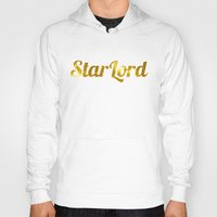 star lord Hoodies featuring Golden Star Lord by foreverwars