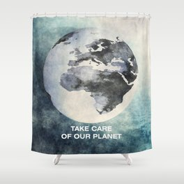 Take care of our planet #2 Shower Curtain