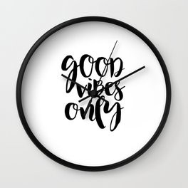 printable wall art. good vibes only,positive vibes,inspirational quote,office sign,home office desk Wall Clock