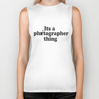 photographer Biker Tanks featuring Photographer by LightChasingAndDayDreaming
