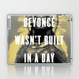 Bey Wasn't Built In A Day Laptop & iPad Skin