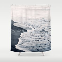 You Can Shower Curtain