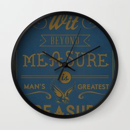 Wit Beyond Measure is Man's Greatest Treasure Wall Clock