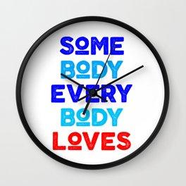 somebody everybody loves Wall Clock