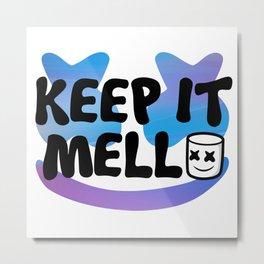 Keep it Mello Metal Print