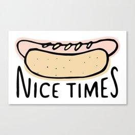 Nice Times Hot Dog Canvas Print