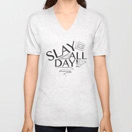 Slay All Day Unisex V-Neck