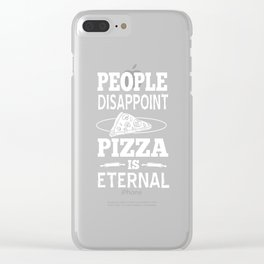 Pizza Eternal Hate People sarcasm Gift Clear iPhone Case