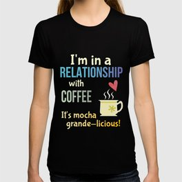 Funny Coffee Lovers Pun Committed Relationship Joke Gift T-shirt
