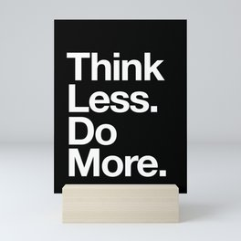 Think Less Do More Inspirational Wall Art black and white typography poster design home wall decor Mini Art Print