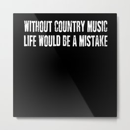 Country Music Saying Metal Print
