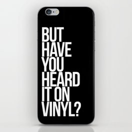But Have You Heard It On Vinyl iPhone Skin