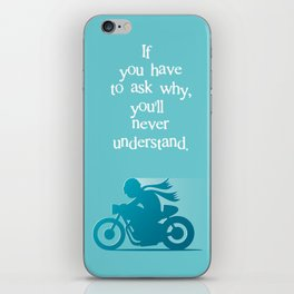 If you have to ask why... iPhone Skin