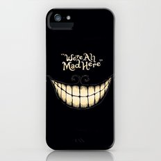 We're All Mad Here Slim Case iPhone (5, 5s)