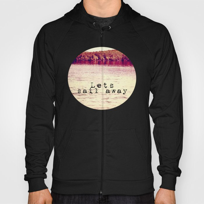 Lets Sail Away Hoody