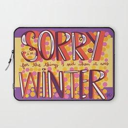 Sorry Winter Laptop Sleeve