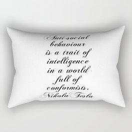 Antisocial behaviour is a trait of intelligence in a world full of conformists - Nikola Tesla Rectangular Pillow
