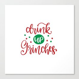 Drink up grinches shirt Canvas Print