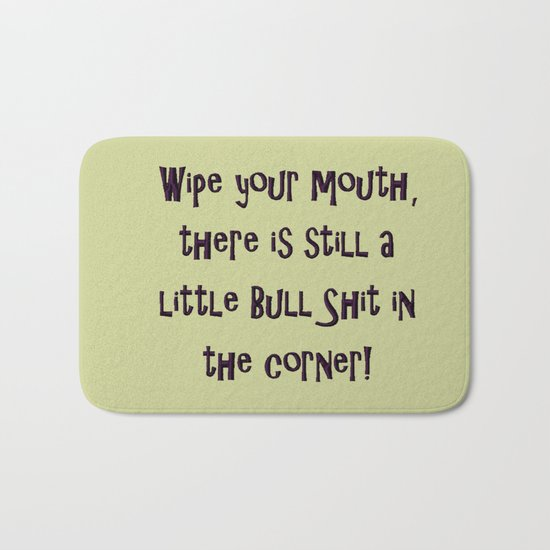 Wipe Your Mouth Bath Mat