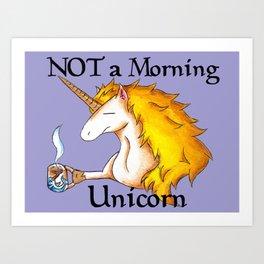NOT a Morning Unicorn Art Print