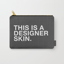 I'M A DESIGNER Carry-All Pouch