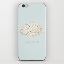 I think, so I am. iPhone Skin