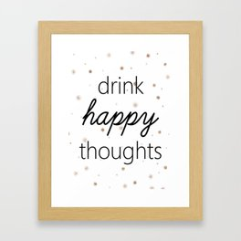 Drink Happy Thoughts Framed Art Print