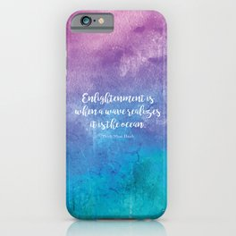 Enlightenment is when a wave realizes it is the ocean. Thich Nhat Hanh iPhone Case