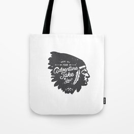 Where will your adventure take you? Tote Bag