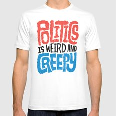 Politics is Weird and Creepy MEDIUM White Mens Fitted Tee