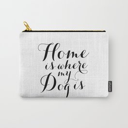 Printable Poster, Home Is Where My Dog Is, Printable Quote, Home Decor, Typography Wall Art, Motivat Carry-All Pouch