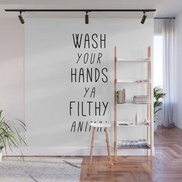 Wash Your Hands Ya Filthy Animal Wall Mural