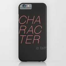 Character is faith  iPhone 6s Slim Case