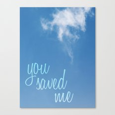 you saved me Canvas Print