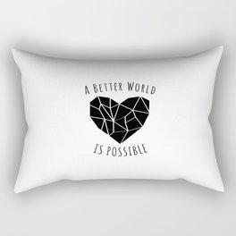 A Better World Is Possible  Rectangular Pillow
