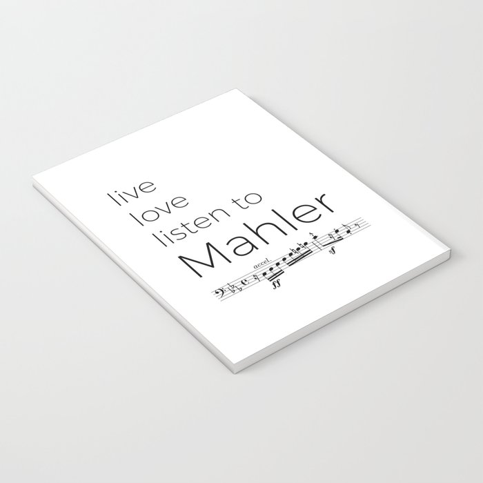 Live, love, listen to Mahler Notebook