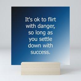 Flirt With Danger Mini Art Print