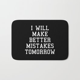 Better Mistakes Funny Quote Bath Mat