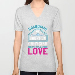 Grandmas are short on criticism and long on love Unisex V-Neck
