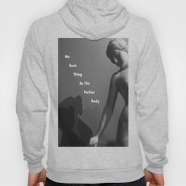 No Such Thing As The Perfect Body Hoody