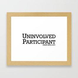 Uninvolved Participant Framed Art Print