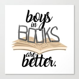 Boys in Books are Better Canvas Print