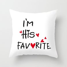 I'm his favorite Throw Pillow