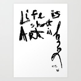 Life is short Art is long Art Print
