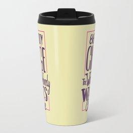 Nobody Wants To Change Travel Mug