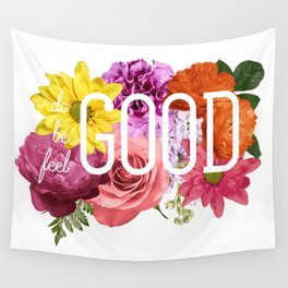Do Good Be Good Feel Good Wall Tapestry