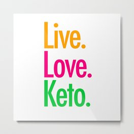 Live Love Keto Metal Print