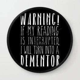 Warning! I Will Turn Into A Dementor - Black Wall Clock